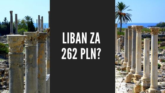 Tanie Loty do Libanu - Liban za 262 PLN